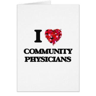 Amo a médicos de la comunidad tarjeta de felicitación
