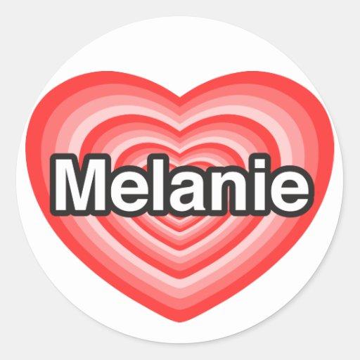 Amo a Melanie. Te amo Melanie. Corazón Etiqueta