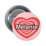 Amo a Melanie. Te amo Melanie. Corazón Pin