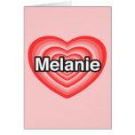 Amo a Melanie. Te amo Melanie. Corazón Felicitaciones