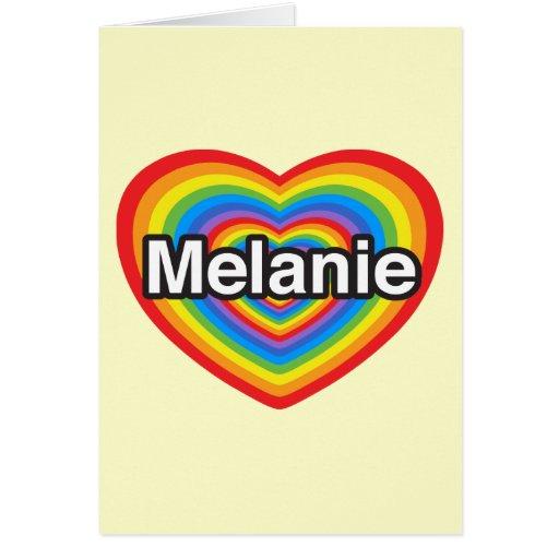 Amo a Melanie. Te amo Melanie. Corazón Tarjeta