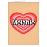 Amo a Melanie. Te amo Melanie. Corazón Tarjetas