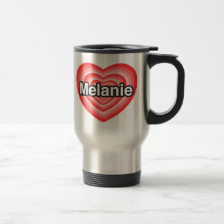 Amo a Melanie. Te amo Melanie. Corazón Taza De Viaje