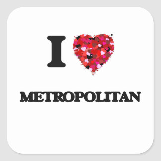 Amo a metropolitano pegatina cuadrada