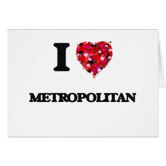 Amo a metropolitano tarjeta de felicitación
