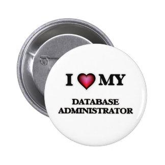 Amo a mi administrador de base de datos pin redondo de 2 pulgadas