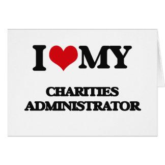 Amo a mi administrador de las caridades tarjeta de felicitación