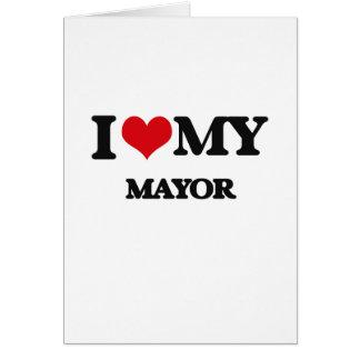 Amo a mi alcalde tarjeta de felicitación