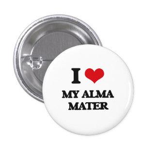 Amo a mi Alma Mater Pin Redondo 2,5 Cm