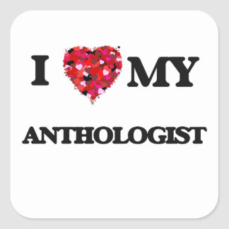 Amo a mi Anthologist Pegatina Cuadrada