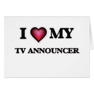 Amo a mi anunciador de TV Tarjeta De Felicitación
