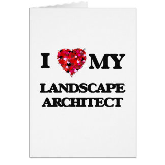 Amo a mi arquitecto paisajista tarjeta de felicitación