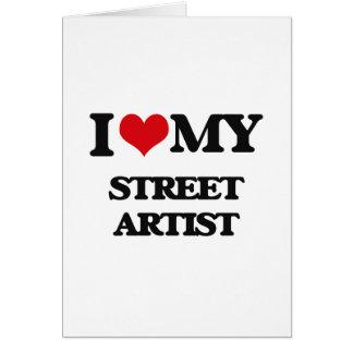 Amo a mi artista de la calle tarjeta de felicitación