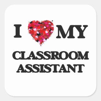 Amo a mi ayudante de la sala de clase pegatina cuadrada