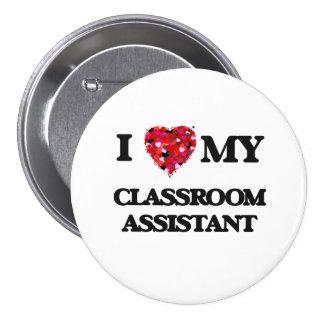 Amo a mi ayudante de la sala de clase pin redondo de 3 pulgadas
