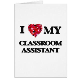 Amo a mi ayudante de la sala de clase tarjeta de felicitación