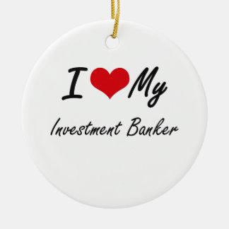 Amo a mi banca de inversiones adorno navideño redondo de cerámica