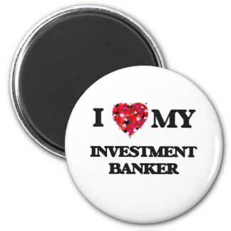 Amo a mi banca de inversiones imán redondo 5 cm