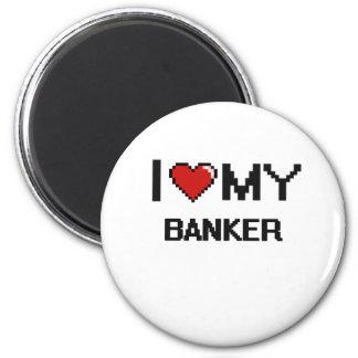 Amo a mi banquero imán redondo 5 cm