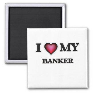 Amo a mi banquero imán cuadrado