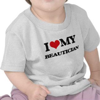 Amo a mi Beautician Camiseta