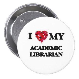 Amo a mi bibliotecario académico chapa redonda 7 cm