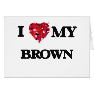 Amo a MI Brown Tarjeta De Felicitación