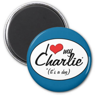 Amo a mi Charlie (es un perro) Imán Redondo 5 Cm
