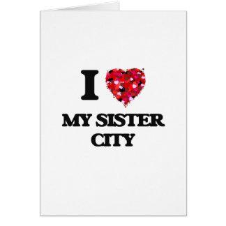 Amo a mi ciudad hermana tarjeta de felicitación