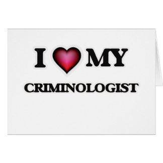 Amo a mi criminalista tarjeta de felicitación