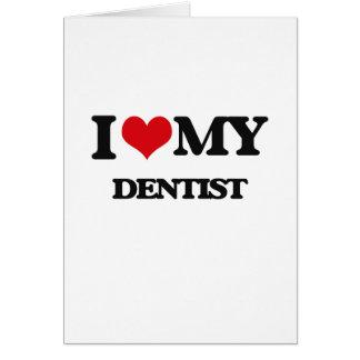 Amo a mi dentista tarjeta de felicitación