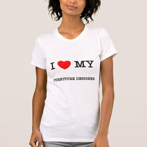 Amo a mi DISEÑADOR de los MUEBLES Camisetas