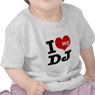 Amo a mi DJ Camiseta