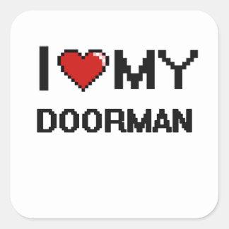 Amo a mi Doorman Pegatina Cuadrada
