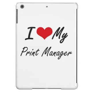Amo a mi encargado de impresión funda para iPad air