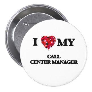 Amo a mi encargado del centro de atención pin redondo 7 cm