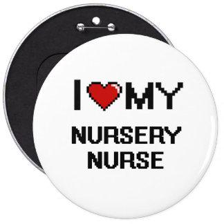 Amo a mi enfermera del cuarto de niños chapa redonda 15 cm