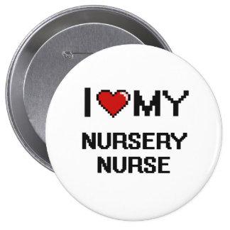Amo a mi enfermera del cuarto de niños chapa redonda 10 cm