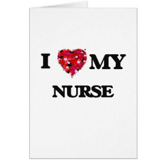 Amo a mi enfermera tarjeta de felicitación