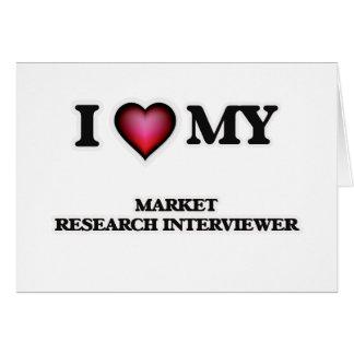Amo a mi entrevistador del estudio de mercados tarjeta de felicitación