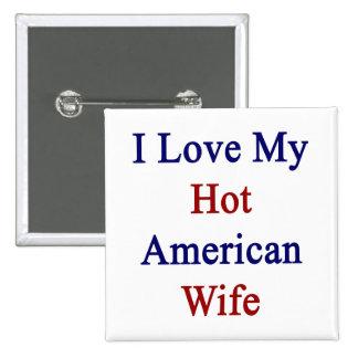 Amo a mi esposa americana caliente pins