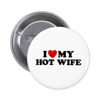 Amo a mi esposa caliente pin redondo de 2 pulgadas