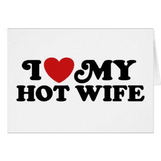 Amo a mi esposa caliente tarjeta de felicitación