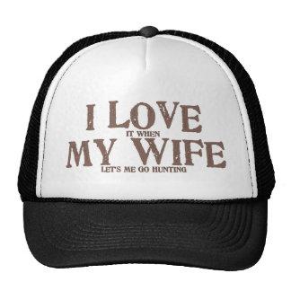 Amo a mi esposa cuando ella me deja ir a cazar gorras de camionero