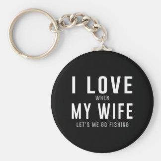 Amo a mi esposa cuando ella me deja ir a pescar llavero redondo tipo pin
