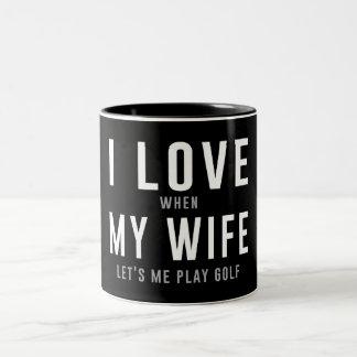 Amo a mi esposa cuando ella me deja jugar a golf tazas