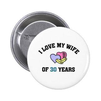 Amo a mi esposa de 30 años pin redondo de 2 pulgadas
