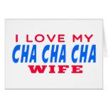 Amo a mi esposa del cha del cha de Cha Tarjeta