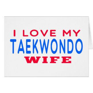 Amo a mi esposa del Taekwondo Tarjeta De Felicitación