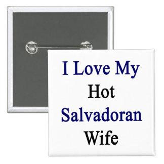 Amo a mi esposa salvadoreña caliente pin